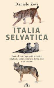 """Al Rifugio Grauzaria anteprima nazionale del nuovo libro di Daniele Zovi """"Italia Selvatica"""" @ Rifugio Grauzaria"""